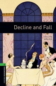 OXFORD BOOKWORMS LIBRARY New Edition 6 DECLINE AND FALL