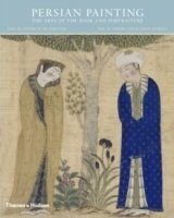 Persian Painting : The Arts of the Book and Portraiture