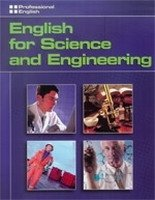 PROFESSIONAL ENGLISH: ENGLISH FOR SCIENCE AND ENGINEERING STUDENT´S BOOK