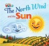 OUR WORLD Level 2 READER: THE NORTH WIND AND THE SUN