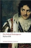 RICHARD III. (Oxford World´s Classics New Edition)