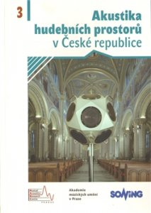 Akustika hudebních prostorů 3. v České republice/ Acoustics of Music Spaces in the Czech Republic 3