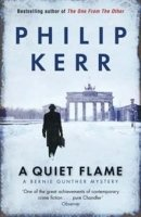 A Quiet Flame - A Bernie Gunther Novel