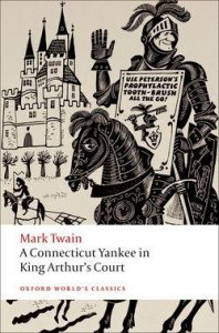 A CONNECTICUT YANKEE IN KING ARTHUR´S COURT (Oxford World´s Classics New Edition)