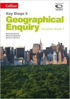 Collins Key Stage 3 Geography - Geographical Enquiry Teacher's Book 1 (Geography Key Stage 3)