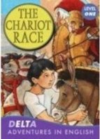 DELTA ADVENTURES IN ENGLISH LEVEL 1: THE CHARIOT RACE + AUDIO CD PACK
