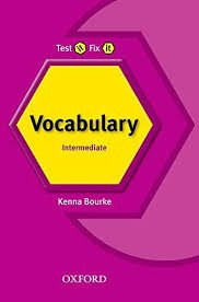 TEST IT, FIX IT VOCABULARY INTERMEDIATE