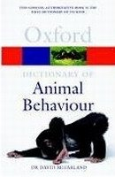 OXFORD DICTIONARY OF ANIMAL BEHAVIOUR (Oxford Paperback Reference)