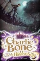 CHARLIE BONE AND THE HIDDEN KING (CHILDREN OF THE RED KING)