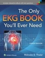 The Only EKG Book You'll Ever Need 8th Ed.