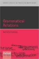 GRAMMATICAL RELATIONS (Oxford Surveys in Syntax & Morphology)