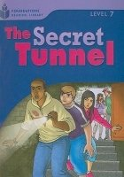FOUNDATIONS READING LIBRARY Level 7 READER: THE SECRET TUNNEL