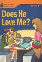 FOUNDATIONS READING LIBRARY Level 6 READER: DOES HE LOVE ME?