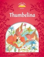 CLASSIC TALES Second Edition LEVEL 2 THUMBELINA + AUDIO CD PACK