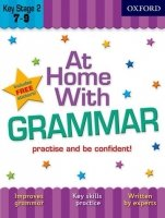 AT HOME WITH GRAMMAR (Age 7-9)