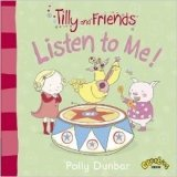 Tilly and Friends: Listen to Me!