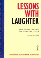 LESSONS WITH LAUGHTER: PHOTOCOPIABLE LESSONS FOR DIFFERENT LEVELS