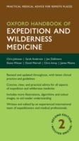 Oxford Handbook of Expedition and Wilderness Medicine 2nd Ed.