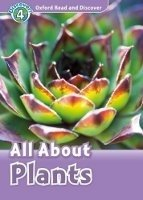 OXFORD READ AND DISCOVER Level 4: ALL ABOUT PLANT LIFE + AUDIO CD PACK