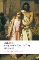 ANTIGONE, OEDIPUS THE KING & ELECTRA (Oxford World´s Classics New Edition)