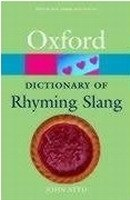 OXFORD DICTIONARY OF RHYMING SLANG (Oxford Paperback Reference)