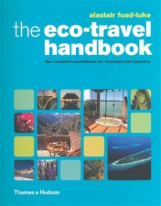 The Eco-Travel Handbook - A Complete Sourcebook for Business and Pleasure