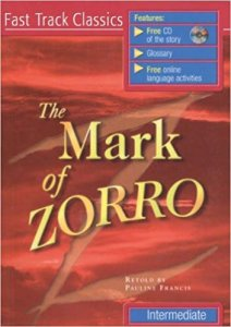 THE MARK OF ZORRO + CD PACK (Fast Track Classics - Level INTERMEDIATE)
