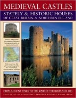 Medieval Castles, Stately and Historic Houses of Great Britain