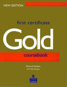 First Certificate Gold - Coursebook