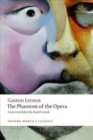 THE PHANTOM OF THE OPERA (Oxford World´s Classics New Edition)