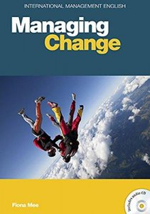 INTERNATIONAL MANAGEMENT SERIES: MANAGING CHANGE with AUDIO CD