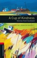 OXFORD BOOKWORMS LIBRARY New Edition 3 A CUP OF KINDNESS: Stories from Scotland AUDIO CD PACK
