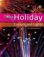 OUR WORLD Level 3 READER: HOLIDAY COLOURS AND LIGHTS