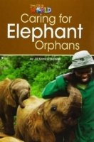 OUR WORLD Level 3 READER: CARING FOR ELEPHANT ORPHANS