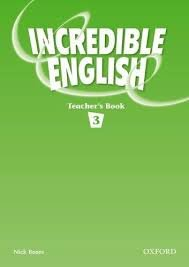 INCREDIBLE ENGLISH 3 TEACHER´S BOOK