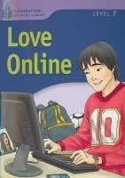 FOUNDATIONS READING LIBRARY Level 7 READER: LOVE ONLINE