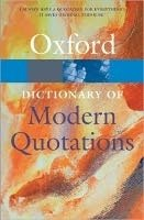 OXFORD DICTIONARY OF MODERN QUOTATIONS 3rd Edition (Oxford Paperback Reference)