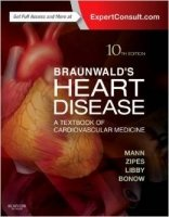 Braunwald's Heart Disease: A Textbook of Cardiovascular Medicine, 10th ed.