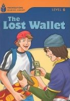 FOUNDATIONS READING LIBRARY Level 6 READER: THE LOST WALLET