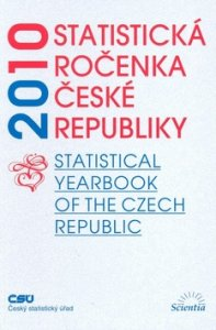 Statistická ročenka České Republiky 2010 - Statistical Yearbook of the Czech Republic