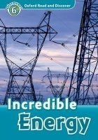 OXFORD READ AND DISCOVER Level 6: INCREDIBLE ENERGY + AUDIO CD PACK