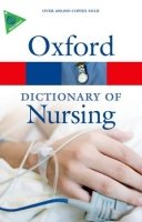 OXFORD DICTIONARY OF NURSING 6th Edition (Oxford Paperback Reference)