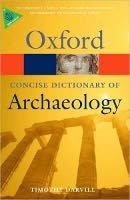 OXFORD CONCISE DICTIONARY OF ARCHAEOLOGY 2nd Edition (Oxford Paperback Reference)