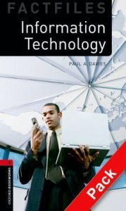 OXFORD BOOKWORMS FACTFILES New Edition 3 INFORMATION TECHNOLOGY AUDIO CD PACK