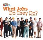 Our World Level 2 Reader: What Jobs They Do? Big Book