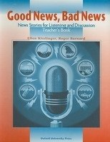 GOOD NEWS, BAD NEWS: NEW STORIES FOR LISTENING AND DISCUSSION TEACHER´S BOOK