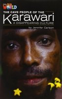OUR WORLD Level 5 READER: THE CAVE PEOPLE OF THE KARAWARI