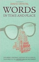 Words in Time and Place : Exploring Language Through the Historical Thesaurus of the Oxford English