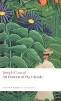 AN OUTCAST OF THE ISLANDS (Oxford World´s Classics New Edition)