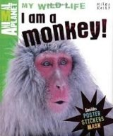 I am a Monkey (Animal Planet My Wild Life)